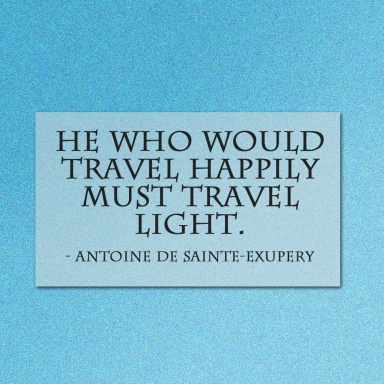 He who would travel happily