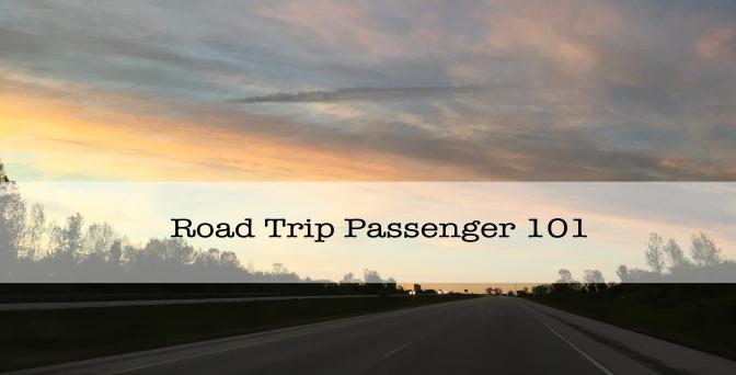 Road Trip Passenger 101